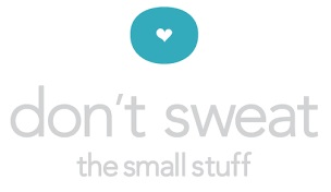 don-t-sweat-the-small-stuff-life-is-bigger-than-that