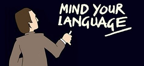 Mind your language!